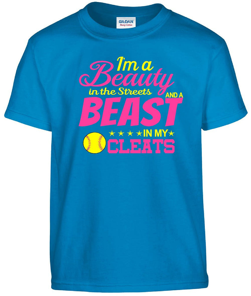 Girls Softball Shirts I M A Beauty In The Streets And A Beast In My