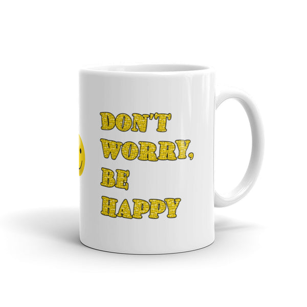 Don't Worry Be Happy Mug - Lifted Apparel and More