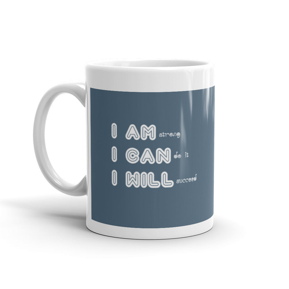 I Am I Can I Will Mug - Lifted Apparel and More