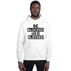 Be Blocked & Be Blessed Hoodie for Men