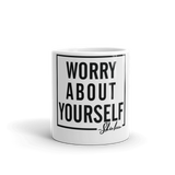 Worry About Yourself Mug
