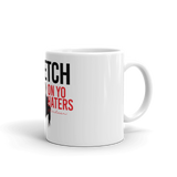 """Stretch on Your Haters"" Mug"