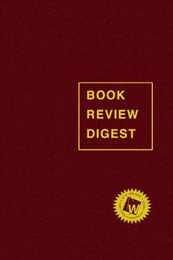 Book Review Digest, 2016 Annual Cumulation
