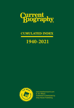 Current Biography Cumulative Index, 1940-2021