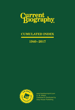 Current Biography Cumulative Index, 1940-2017