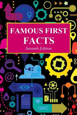 Famous First Facts, Seventh Edition