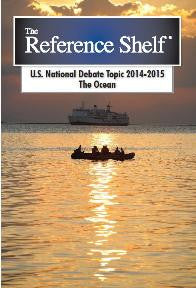 Reference Shelf: National Debate Topic 2014-2015: The Ocean
