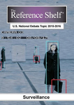 Reference Shelf: National Debate Topic 2015-2016: Surveillance