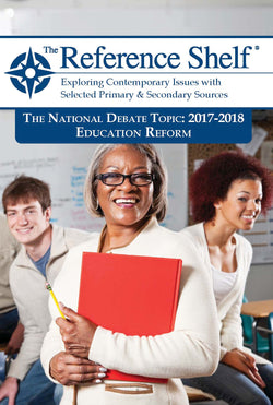 Reference Shelf: National Debate Topic 2017/2018: Education Reform
