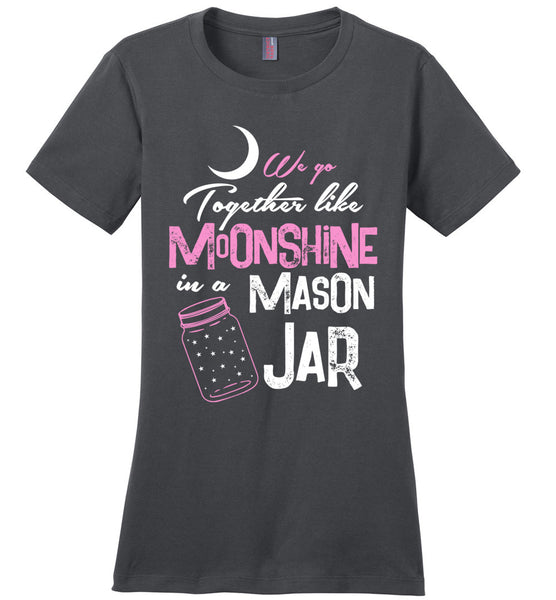 Like Moonshine In A Mason Jar Ladies T-shirt