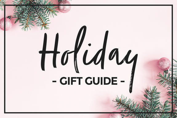 VISIT OUR HOLIDAY GIFT GUIDE >