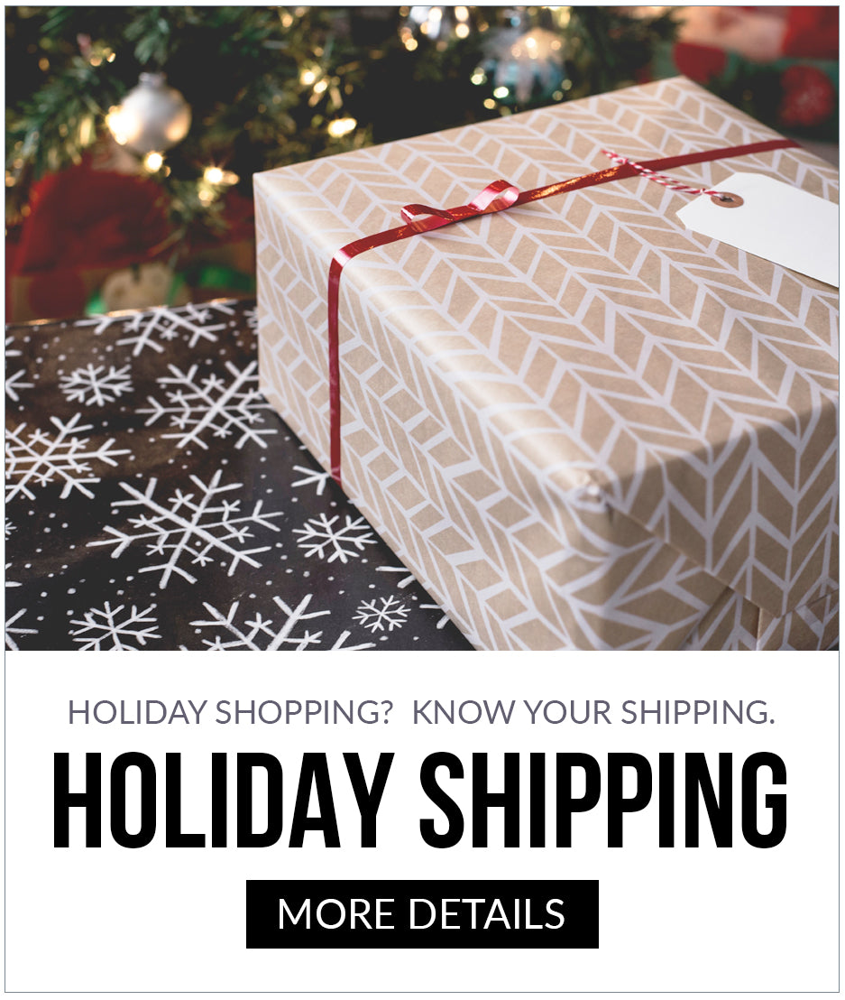 Holiday Shopping? Know your Shipping. | Click for Details