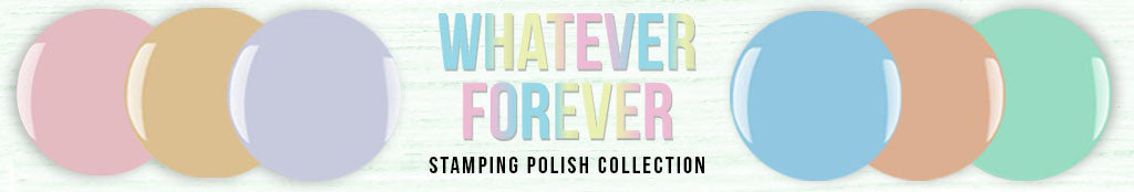 Whatever Forever | Shop 90's Themed Stamping Polish Collection