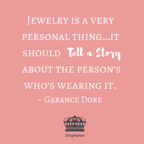 Jewelry should tell a story quote