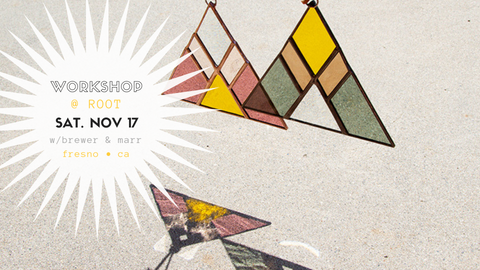 November 17 stained glass workshop with brewer and marr glass works at root general store in fresno, ca