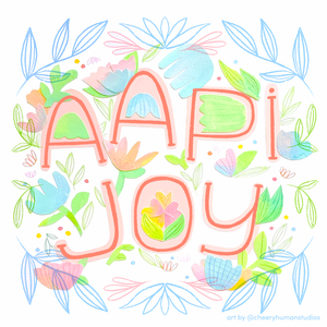 AAPI Joy | Celebrating Asian Pacific American Heritage Month