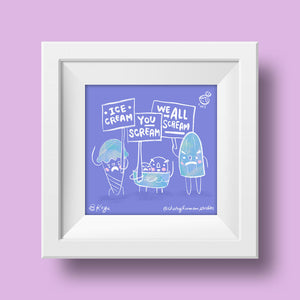 Ice Cream, You Scream - 6x6 Art Print