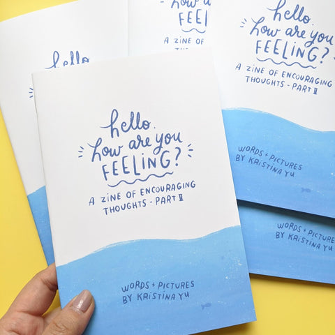 """Hello. How Are You Feeling?"" A Zine of Encouraging Thoughts - Part 2"