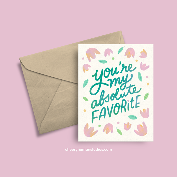 You're My Absolute Favorite  |  Friendship Greeting Card | Greeting Card | Love Greeting Card