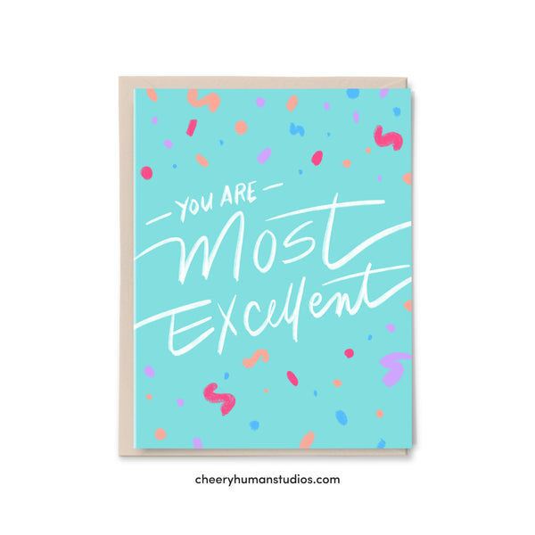You Are Most Excellent - Greeting Card | Love Greeting Card