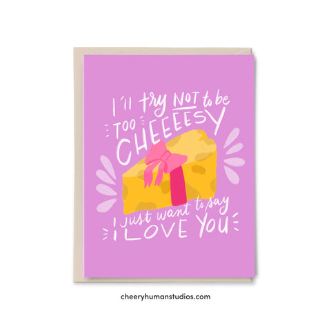 Not Too Cheesy - Greeting Card | Love Greeting Card
