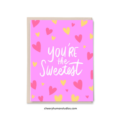 You're the Sweetest - Greeting Card | Love Greeting Card