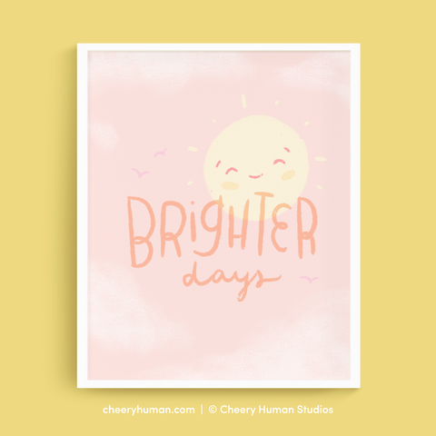 Brighter Days - Art Print