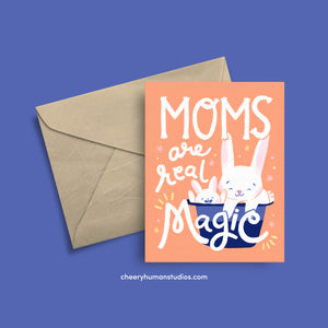 Moms are Magic  |  Mother's Day Greeting Card | Just Because Greeting Card | Love Greeting Card