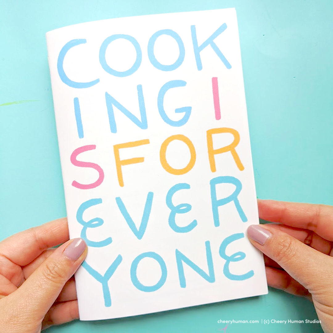 Cooking is for Everyone: Art + Activity Zine ( 14 Pages of Coloring Pages, Crossword, Word Searches and more!)