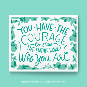 Courage - Art Print | Everyday Pep Talk Collection: Series 1 | Inspiring Lettering