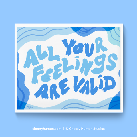 All Feelings are Valid - Art Print | Everyday Pep Talk Collection: Series 1 | Inspiring Lettering