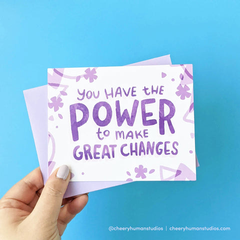 Power to Make Change - Greeting Card | Everyday Pep Talks Series