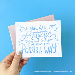 Fantastic Today and Everyday - Greeting Card | Everyday Pep Talks Series