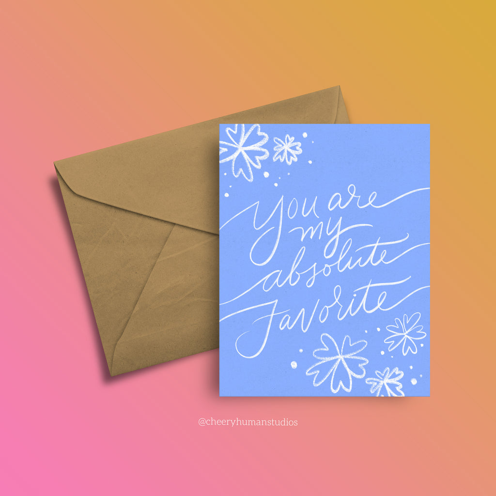 You Are My Absolute Favorite - Greeting Card