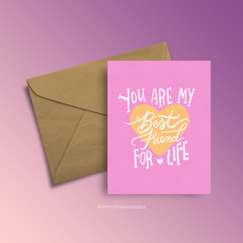 You Are My Best Friend for Life - Greeting Card
