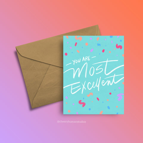 You Are Most Excellent - Greeting Card