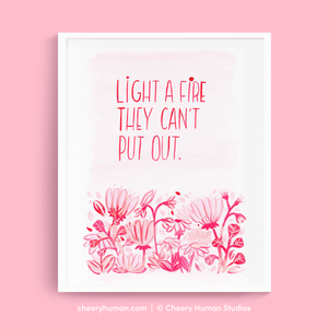 Light a Fire - Art Print