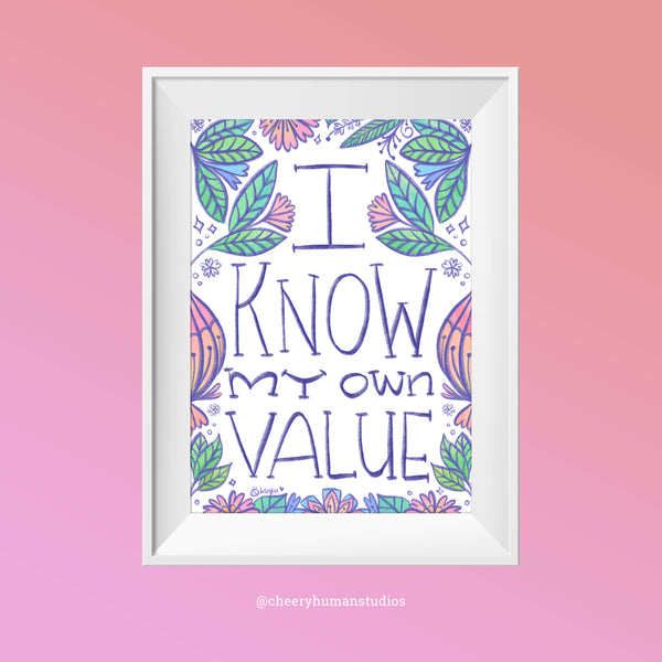 I Know My Own Value - 5x7 Print