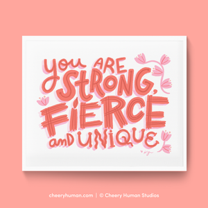 Strong, Fierce & Unique - Art Print | Everyday Pep Talk Collection: Series 1 | Inspiring Lettering