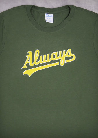Always (Oakland A's) – Women's Olive Green Crew Neck T-shirt
