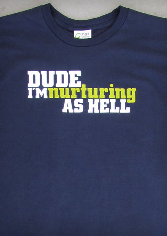 Dude, I'm Nurturing As Hell (v.2) – Men's Daddy Navy Blue T-shirt