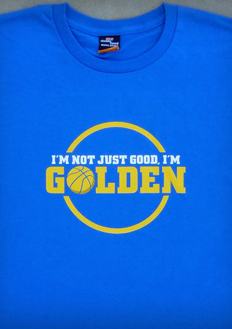 I'm Not Just Good, I'm Golden (Golden State Warriors) – Men's Royal Blue T-shirt