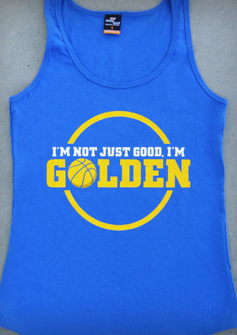 I'm Not Just Good, I'm Golden (Golden State Warriors) – Women's Royal Blue Tank Top