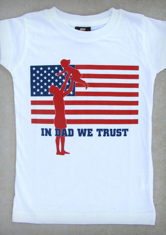In Dad We Trust (with Girl) – Youth Girl White Crew Neck T-shirt