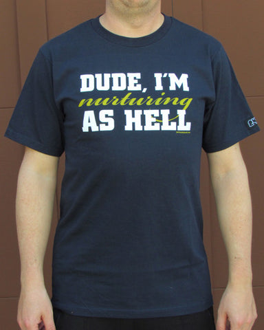 Dude, I'm Nurturing As Hell (v.1) – Men's Daddy Navy Blue T-shirt