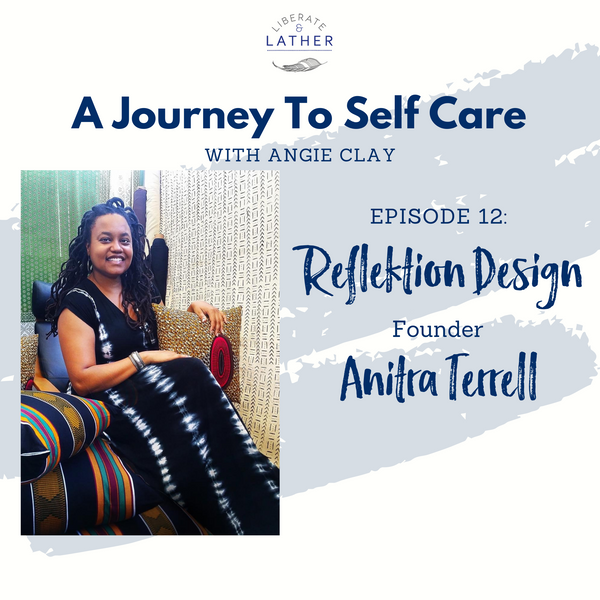 Reflektion Designs - Anitra Terrell Self-Care with Creating your Creative Space