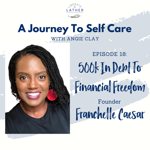 $500k In Debt To Financial Freedom With Franchelle Caesar