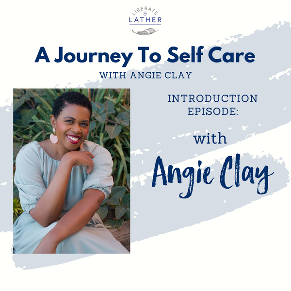 Liberate and Lather: A Journey to Self Care the 411