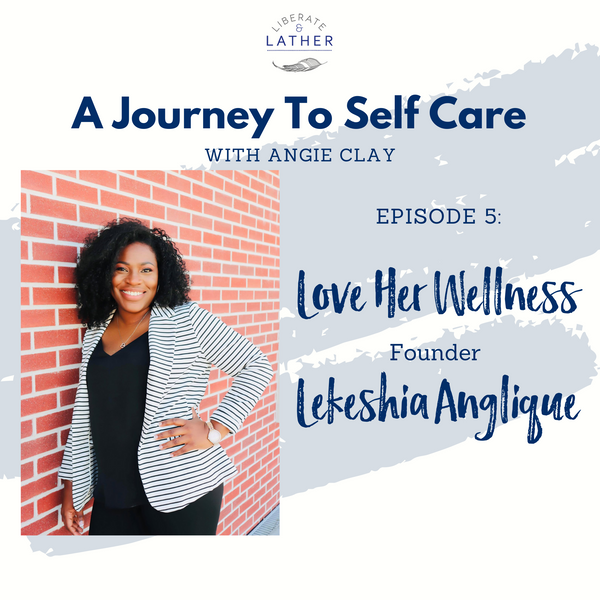 Love Her Wellness: Lekeshia Angelique Stop Struggling with Confidence and Self Doubt