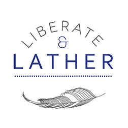 Liberate and Lather